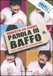ROBERTO DA CREMA 3 PAROLA DI BAFFO