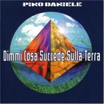 PINO DANIELE COSA SUCCEDE SULLA TERRA