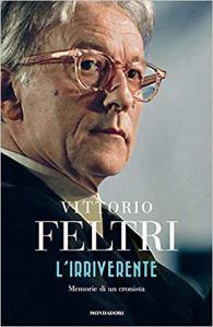 VITTORIO FELTRI L'IRRIVERENTE
